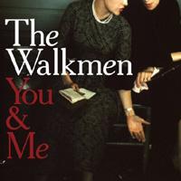 The Walkmen - You & Me