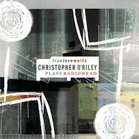 Christopher O'Riley True Love Waits