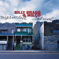 Billy Bragg and Wilco Mermaid Avenue
