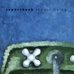 Superchunk Indoor Living