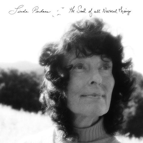 Linda Perhacs The Soul of All Natural Things