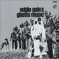Eddie Gale Ghetto Music