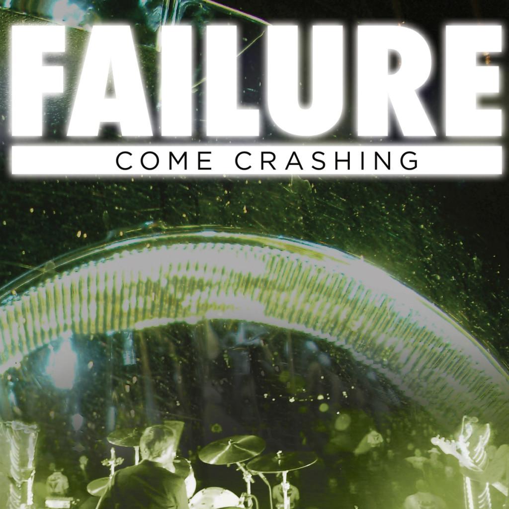 Failure Come crashing