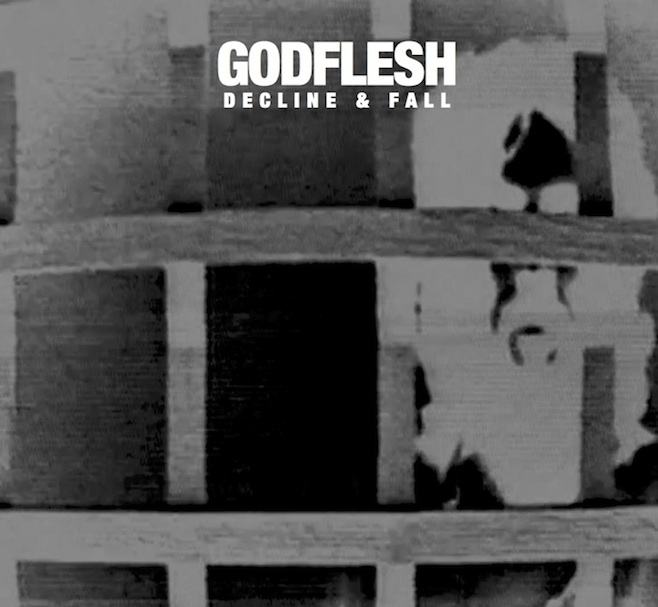 Godflesh Decline and Fall