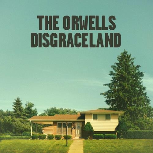 The Orwells Disgraceland