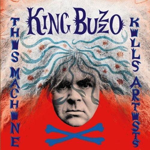King Buzzo This Machine Kills artists