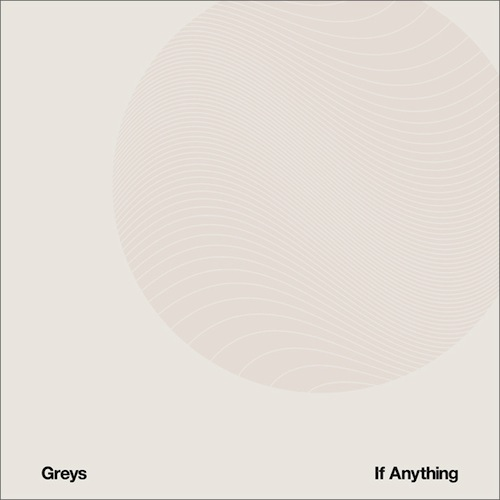 Greys If Anything review