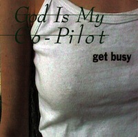 God is my Co-Pilot - Get Busy