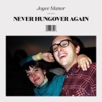 Joyce Manor : Never Hungover Again