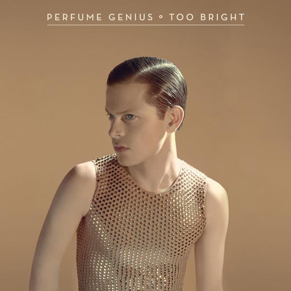 Perfume Genius too bright