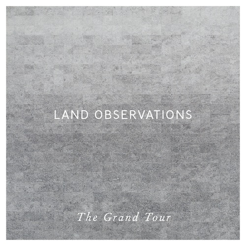Land Observations The Grand Tour