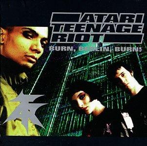 Atari Teenage Riot Burn Berlin Burn