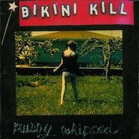 Bikini Kill pussy whipped