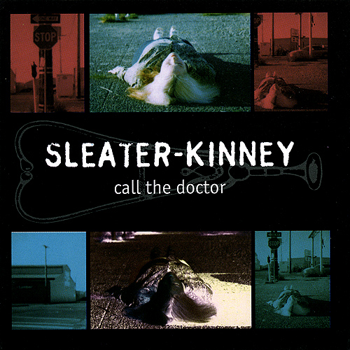 Sleater-Kinney albums Call the Doctor