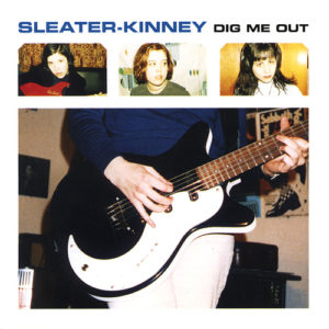 Sleater-Kinney Dig Me Out