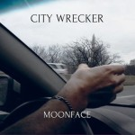 Moonface : City Wrecker