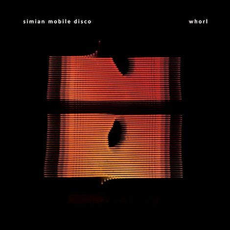 Simian Mobile Disco Whorl review