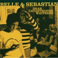best belle and sebastian songs dear catastrophe waitress