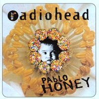 Radiohead Pablo Honey over covered songs
