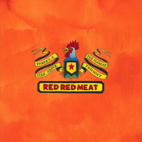 Red Red Meat there's a star above the manger tonight reissue