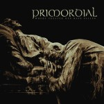 Primordial : Where Greater Men Have Fallen
