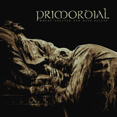 Primordial where greater men have fallen review