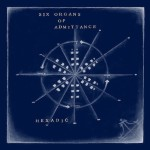 Six Organs of Admittance Hexadic