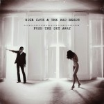 Nick Cave albums Push the Sky Away