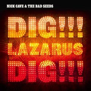 Nick Cave albums Dig Lazarus Dig