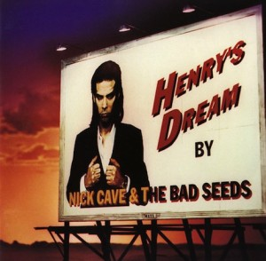 Nick Cave albums Henry's Dream