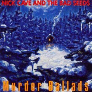Nick Cave albums Murder Ballads