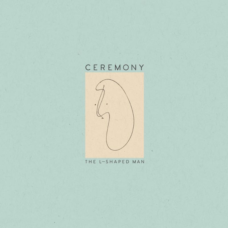 Ceremony new album L-Shaped Man