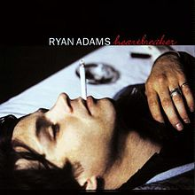 best Ryan Adams songs Heartbreaker