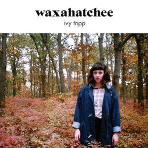 Waxahatchee Ivy Tripp