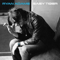 best Ryan Adams songs Easy Tiger