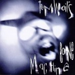 33-220px-TomWaits-BoneMachine