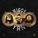 Migos : Yung Rich Nation