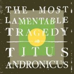 Titus Andronicus : The Most Lamentable Tragedy