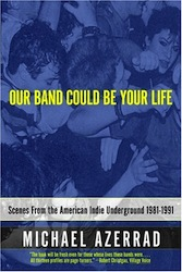 essential music books Our Band Could Be Yr Life