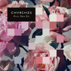 top 10 electronic albums of 2015 Chvrches Every Open Eye