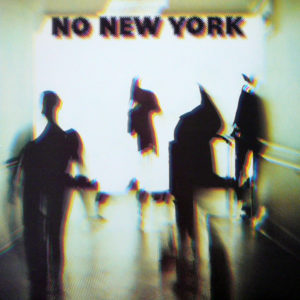 guide to no wave No New York