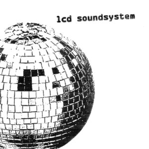 best LCD Soundsystem songs s/t