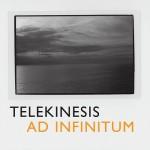 Telekinesis : Ad Infinitum
