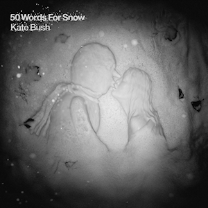 best Kate Bush songs 50 Words for Snow
