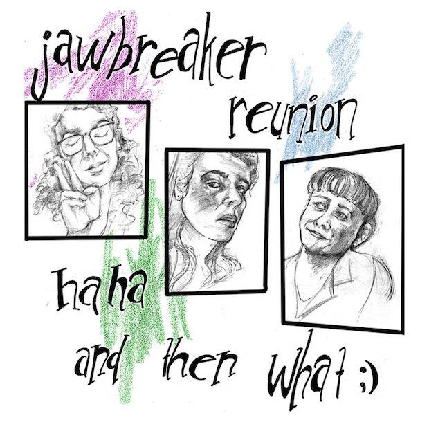 Jawbreaker Reunion Cosmos