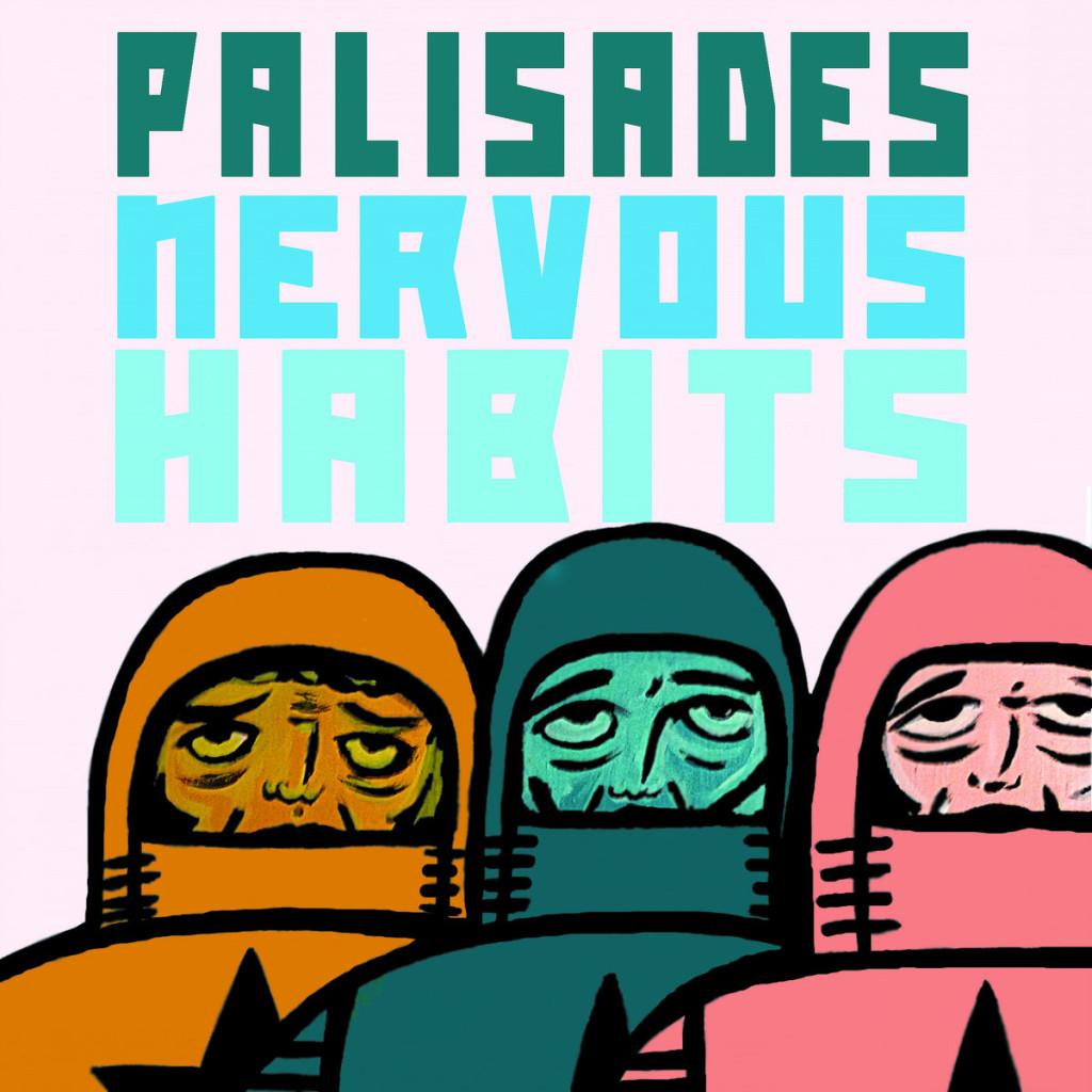 Palisades Nervous Habits