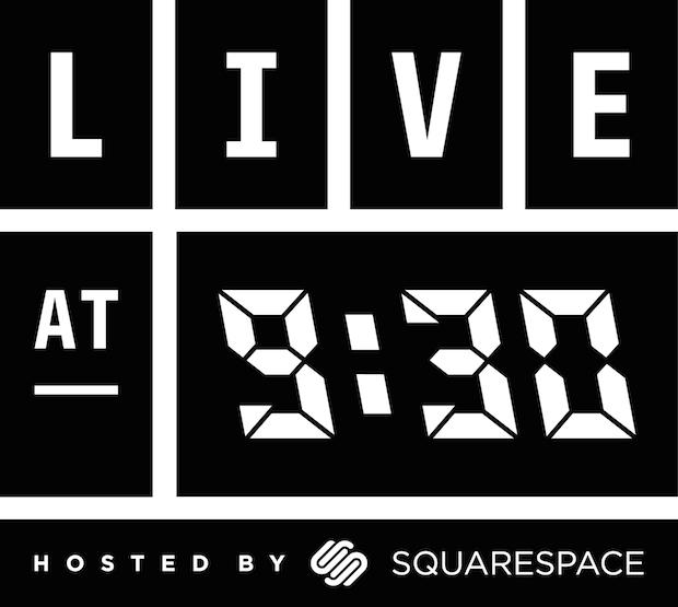 Live at 9:30
