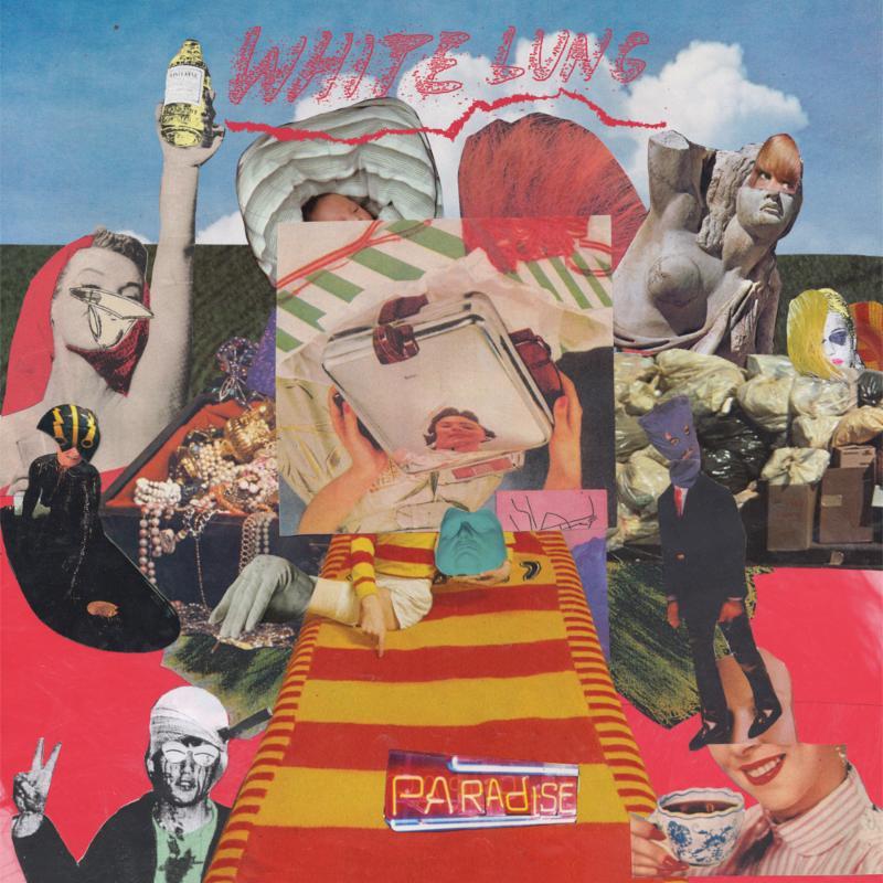 White Lung new album Paradise