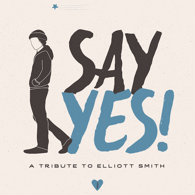 Say Yes A Tribute to Elliott Smith