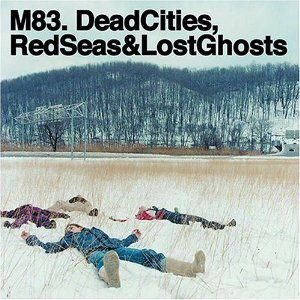 best M83 songs Dead Cities